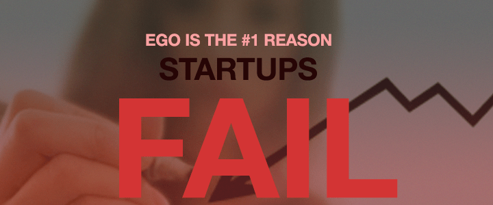 1548986332171 ego is the number one reason most startups fail thumb