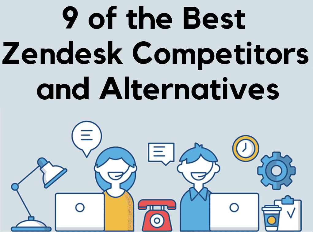 Zendesk competitors and alternatives